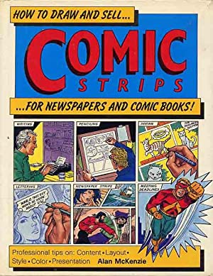 How To Draw And Sell Comic Strips For Newspapers And Comic Books