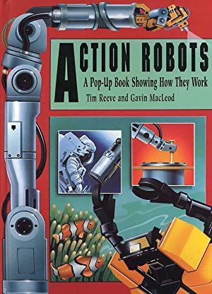 Action Robots. A Pop-Up Book Showing How They Work