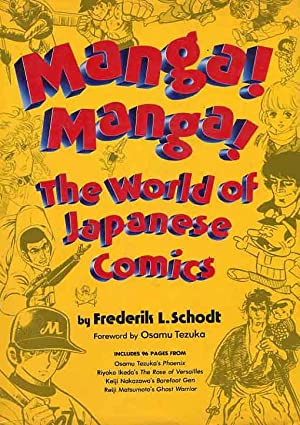 Manga! Manga! Manga! The World Of Japanese Comics