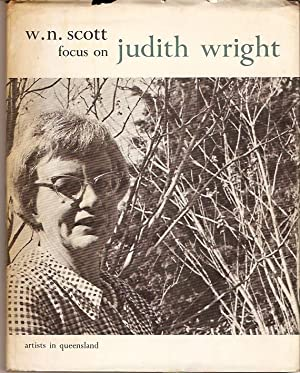 Focus on Judith Wright: Scott, W.N.