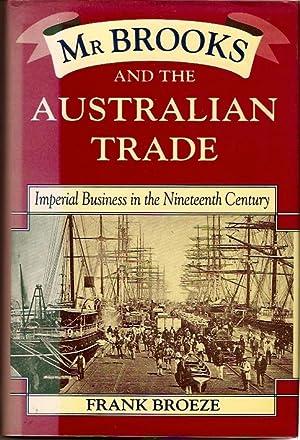Mr Brooks and the Australian Trade : Broeze, Frank.