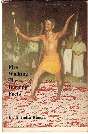 Fire Walking - The Burning Facts.: Kumar, Dr. K.