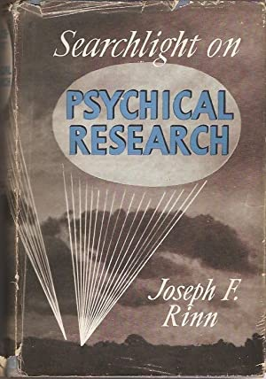 Searchlight on Psychical Research A record of: Rinn, Joseph F.