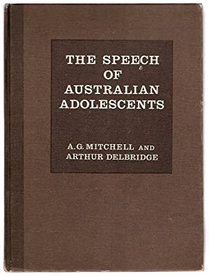 The Speech of Australian Adolescents : A: Mitchell, A.G. and
