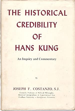 The Historical Credibility of Hans Kung An: Costanzo, Joseph F.
