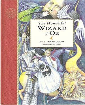 The Wonderful Wizard of Oz. Illustrated by Dee Huxley.: Baum, L. Frank.