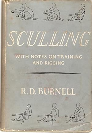 Sculling : With Notes on Training and: Burnell, R.D.