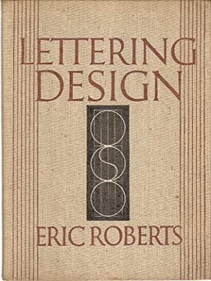 Lettering Design An approach to the study of lettering stressing design and construction, with ...