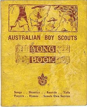 Australian Boy Scouts Song Book : Songs,