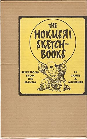 The Hokusai Sketch-Books. Selections from the Manga.: Michener, James.