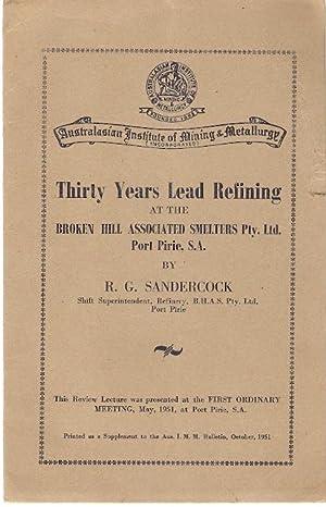 Thirty Years Lead Refining at the Broken: Sandercock, R.G.