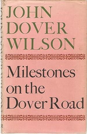 Milestones on the Dover Road: Wilson, John Dover