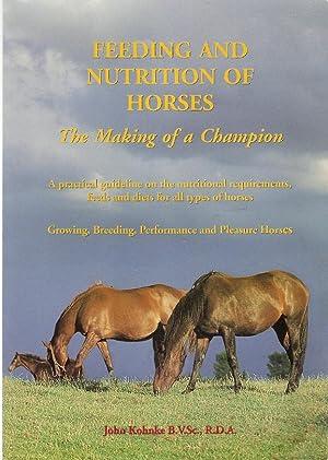Feeding and Nutrition of Horses The Making: Kohnke, John