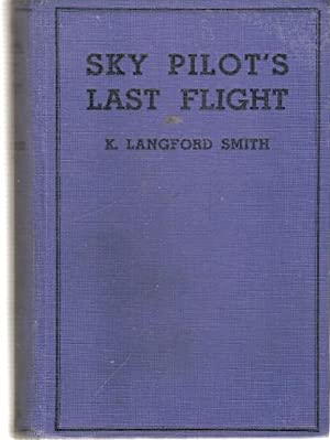 Sky Pilot's Last Flight.: Langford Smith, K.