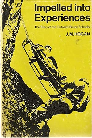 Impelled into Experiences : The Story of: Hogan, J.M.