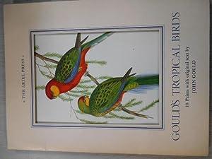 Gould's Tropical Birds : 18 Prints with original text by John Gould.: Gould, John.