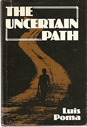 The Uncertain Path.: Poma, Luis.