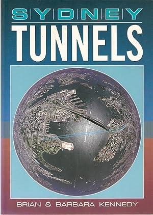 Sydney Tunnels.: Kennedy, Brian &