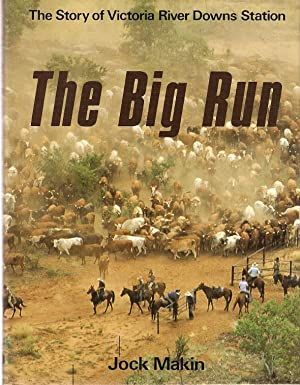 The Big Run : The Story of: Makin, Jock.