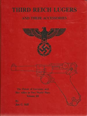 Third Reich Lugers and their accessories. The: Still, Jan C.