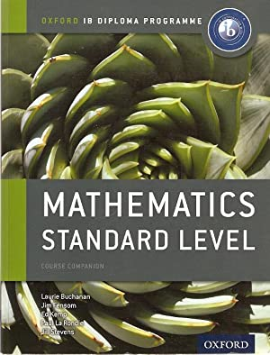 Mathematics Standard Level. Course Companion Oxford IB: Buchanan, Laurie &
