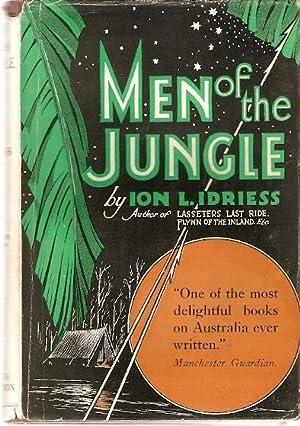 Men of the Jungle.: Idriess, Ion L.