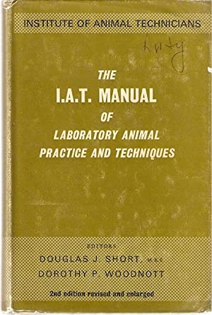 The I.A.T. (Institute of Animal Technicians) Manual: Short, Douglas J.