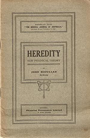 Heredity : New Psychical Theory. Reprinted from: Scouller, John