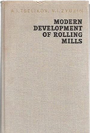 Modern Development of Rolling Mills. Translated from: Tselikov, A.I. and