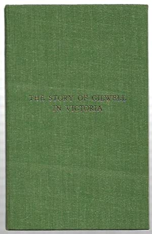 The Story of Gilwell in Victoria.: Kennedy, W.D.