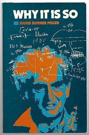 Why It Is So. Mechanics - Heat: Miller, Julius Sumner.