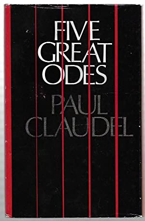 Five Great Odes translated from the French: Claudel, Paul