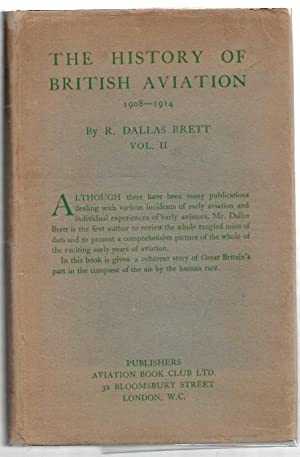 The History of British Aviation 1908 -: Dallas Brett, R.