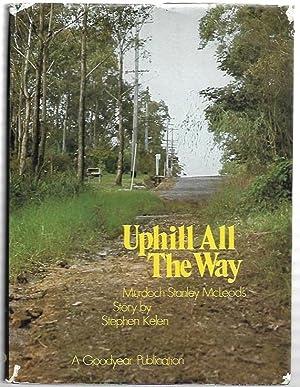 Uphill All The Way Murdoch Stanley McLeod's: Kelen, Stephen