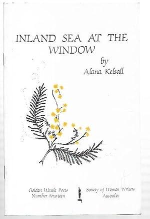 Inland Sea at the Window. Golden Wattle: Kelsall, Alana.