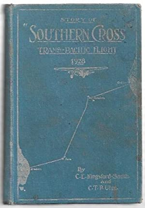 "Story of ""Southern Cross"" Trans-Pacific Flight 1928.: Kingsford-Smith, C.E. and"