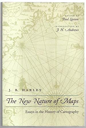 The New Nature of Maps. Essays in: Harley, J. B.;