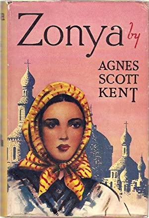 Zonya : Daughter of Abraham.: Kent, Agnes Scott.
