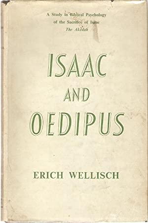 Isaac and Oedipus. A Study in Biblical: Wellisch, Erich.