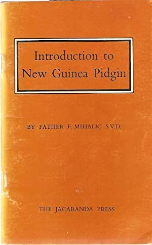 Introduction to New Guinea Pidgin: Mihalic, Father F.