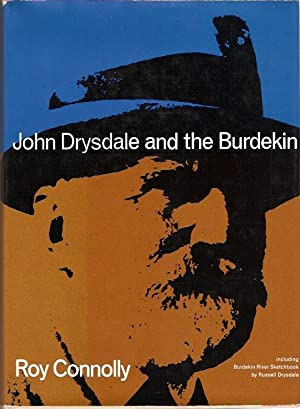 John Drysdale and the Burdekin. With a: Connolly, Roy.