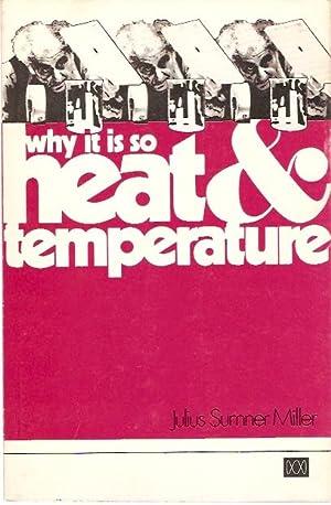 Why Is It So: Heat & Temperature.: Miller, Julius Sumner.