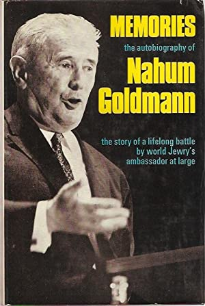 Memories : The Autobiography of Nahum Goldmann.: Goldmann, Nahum.