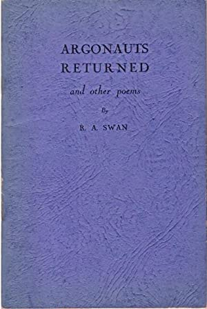 Argonauts Returned and other poems. Foreword by: Swan, R. A.