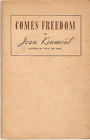 Comes Freedom.: Kinmont, Joan.