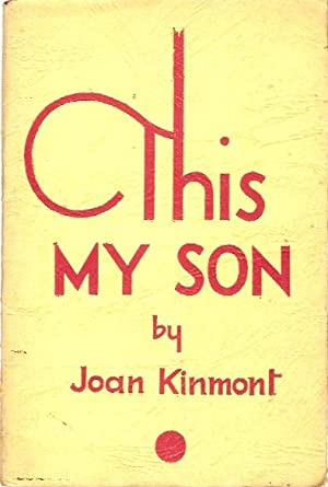 This My Son.: Kinmont, Joan.