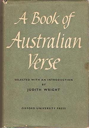 A Book of Australian Verse Selected with: Wright, Judith