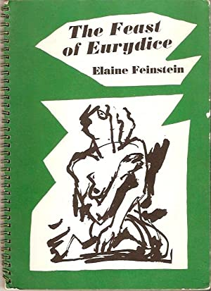 The Feast of Eurydice With drawings by: Feinstein, Elaine