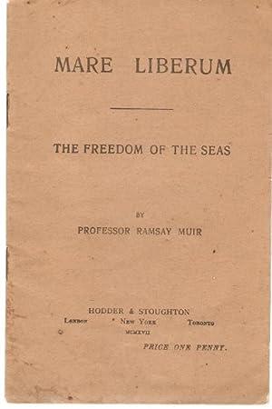 Mare Liberum : The Freedom of the: Muir, Professor Ramsay.