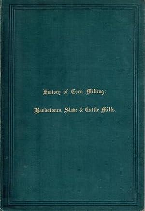 History of Corn Milling Vol. I Handstones,: Richard Bennett, John